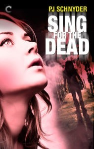 Sing for the Dead by PJ Schnyder